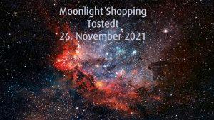 Moonlight Shopping @ Tostedt